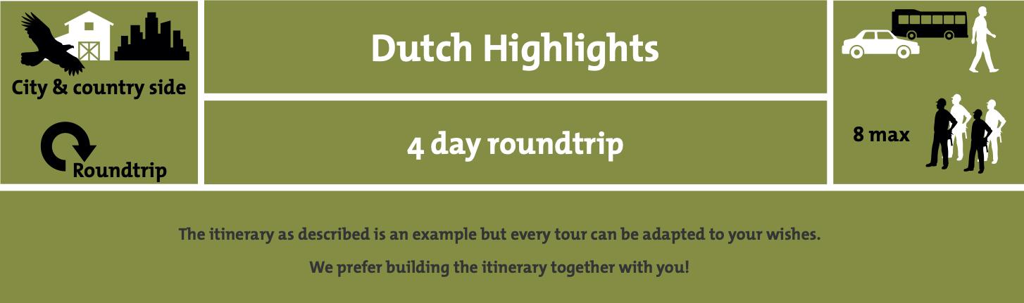 Dutch Highlights-4 day roundtrip